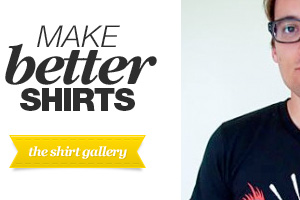 Make better shirts